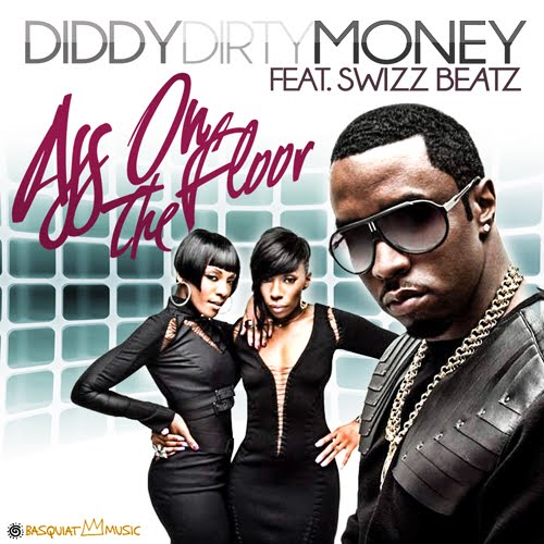 Diddy-Dirty-Money-Ass-On-The-Floor-feat.-Swizz-Beatz