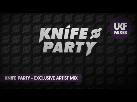 Knife Party (Exclusive UKF Artist Mix)