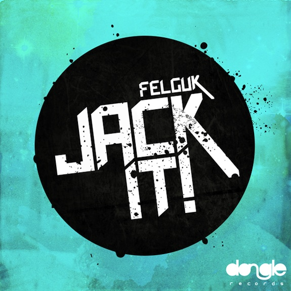 Felguk – Jack It (Original Mix)
