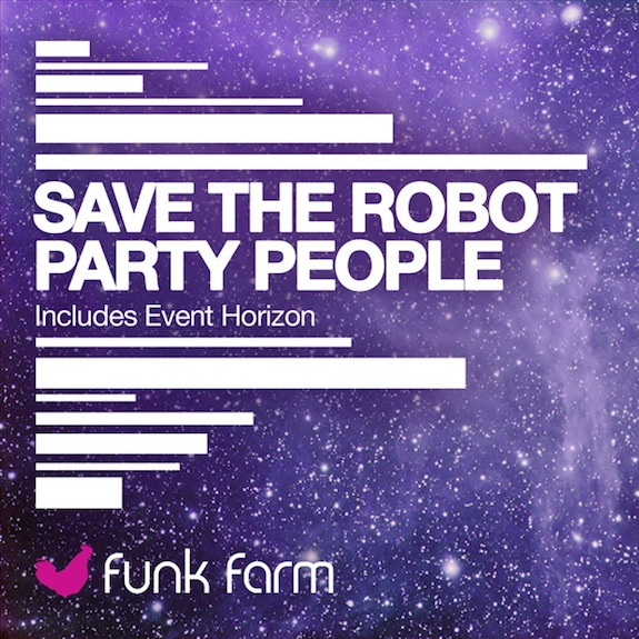Save The Robot – Party People (Original Mix)