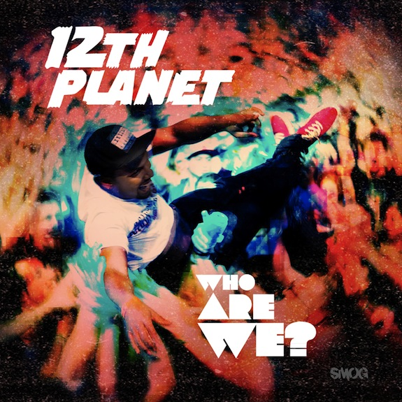 12th Planet &#8211; Who Are We? EP