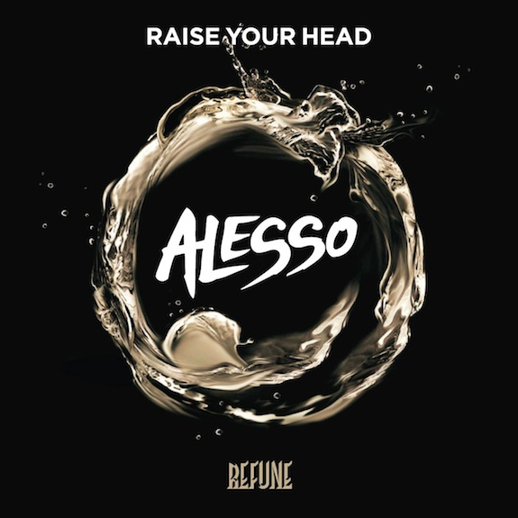 Alesso – Raise Your Head (Original Mix)