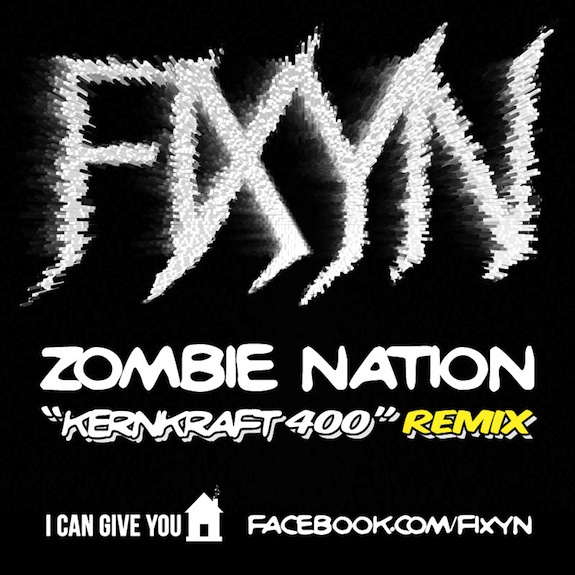 EXCLUSIVE: Zombie Nation – Kernkraft 400 (FIXYN Remix)