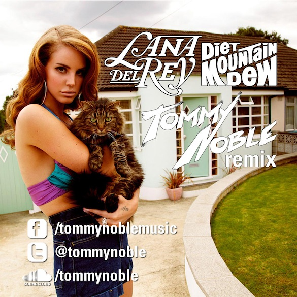 Lana Del Rey – Diet Mountain Dew (Tommy Noble Remix)