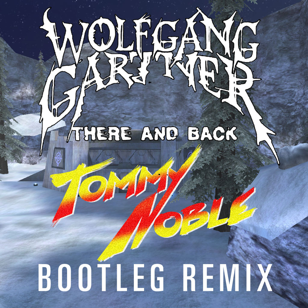 Wolfgang Gartner – There And Back (Tommy Noble's Full Power Bootleg Remix)