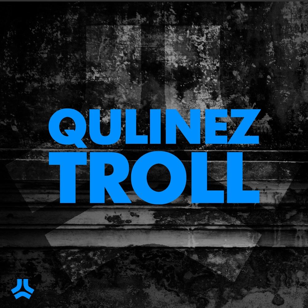 Qulinez – Troll (Original Mix)