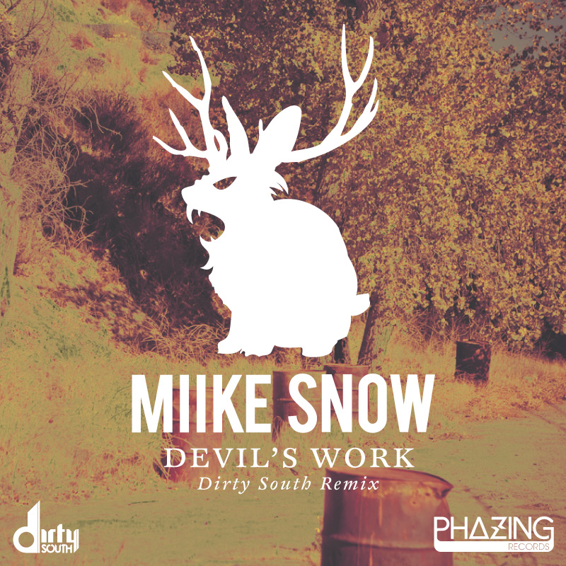 Miike Snow – Devil's Work (Dirty South Remix)