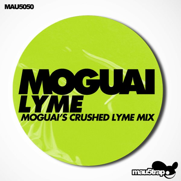 Moguai – Lyme (Moguai's Crushed Lyme Mix)