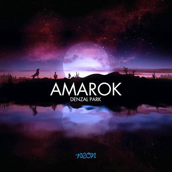 PREVIEW: Denzal Park &#8211; Amarok (Original Mix)
