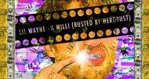 Lil Wayne – A Milli (BUSTED by heRobust)