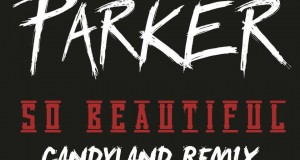 Parker Ighile – So Beautiful (Candyland Remix)