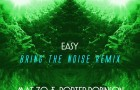 Porter Robinson & Mat Zo – Easy (Bring The Noise Remix)