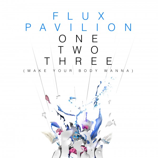 Flux Pavilion – OneTwoThree (Make Your Body Wanna)