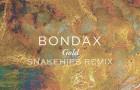 Bondax – Gold (Snakehips Remix)