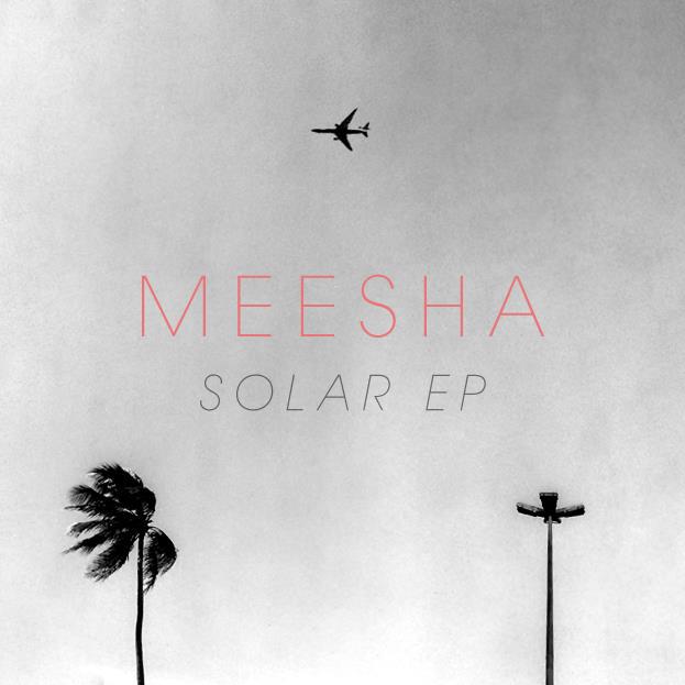 Meesha – Solar EP