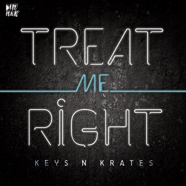 Keys N Krates – Treat Me Right
