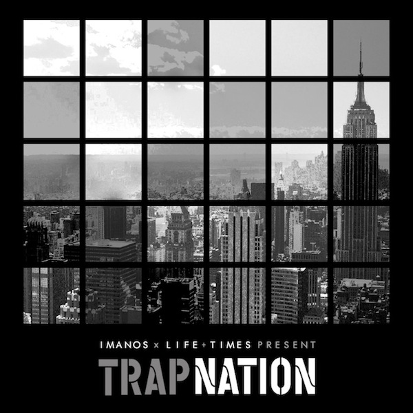 Imanos x Life + Times – Trap Nation