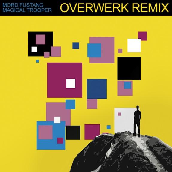 Mord Fustang – Magic Trooper (OVERWERK Remix)