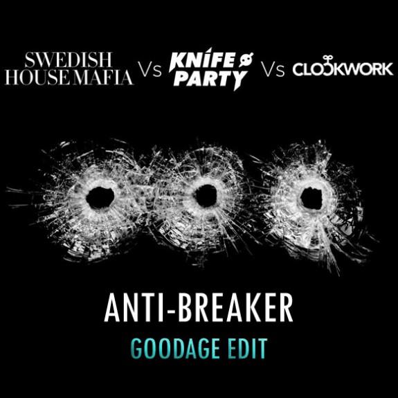 EXCLUSIVE: SHM vs Knife Party vs Clockwork – Anti-Breaker (Goodage Edit)